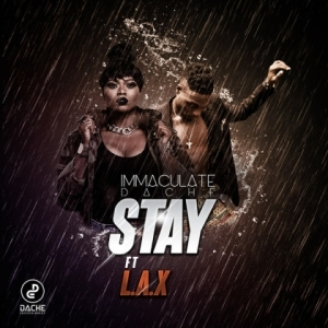 Immaculate Dache - Stay ft. L.A.X